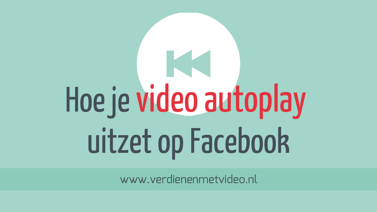 Hoe je video autoplay uitzet op social media