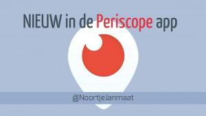 Nieuw in de Periscope app op je iPhone