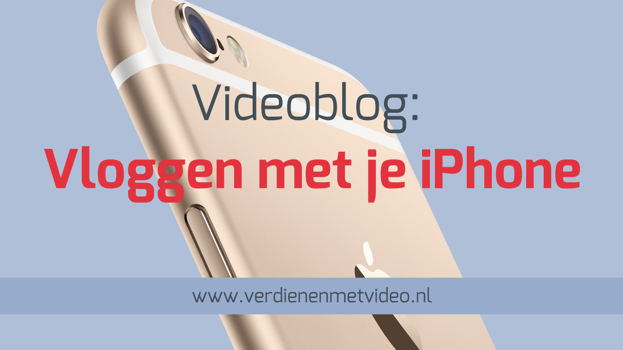 Videoblog-ga-vloggen-met-je-iPhone