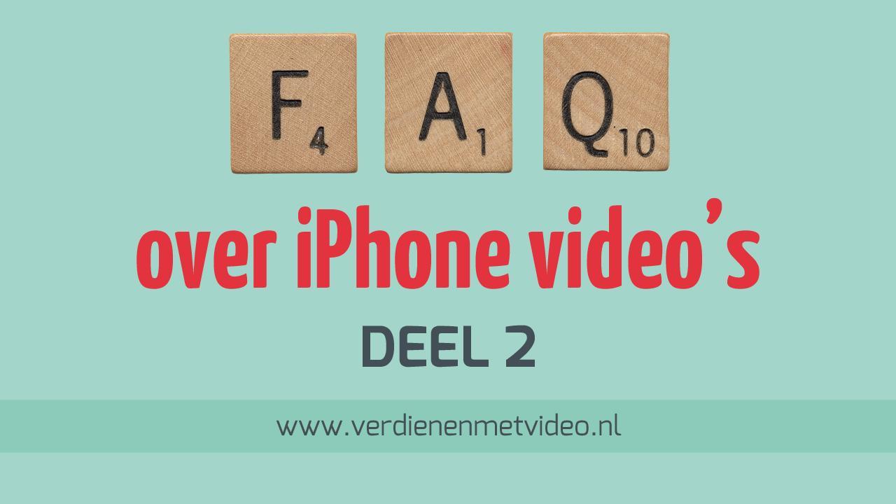 Deel-2-Meest-gestelde-vragen-over-het-maken-van-iPhone-videos