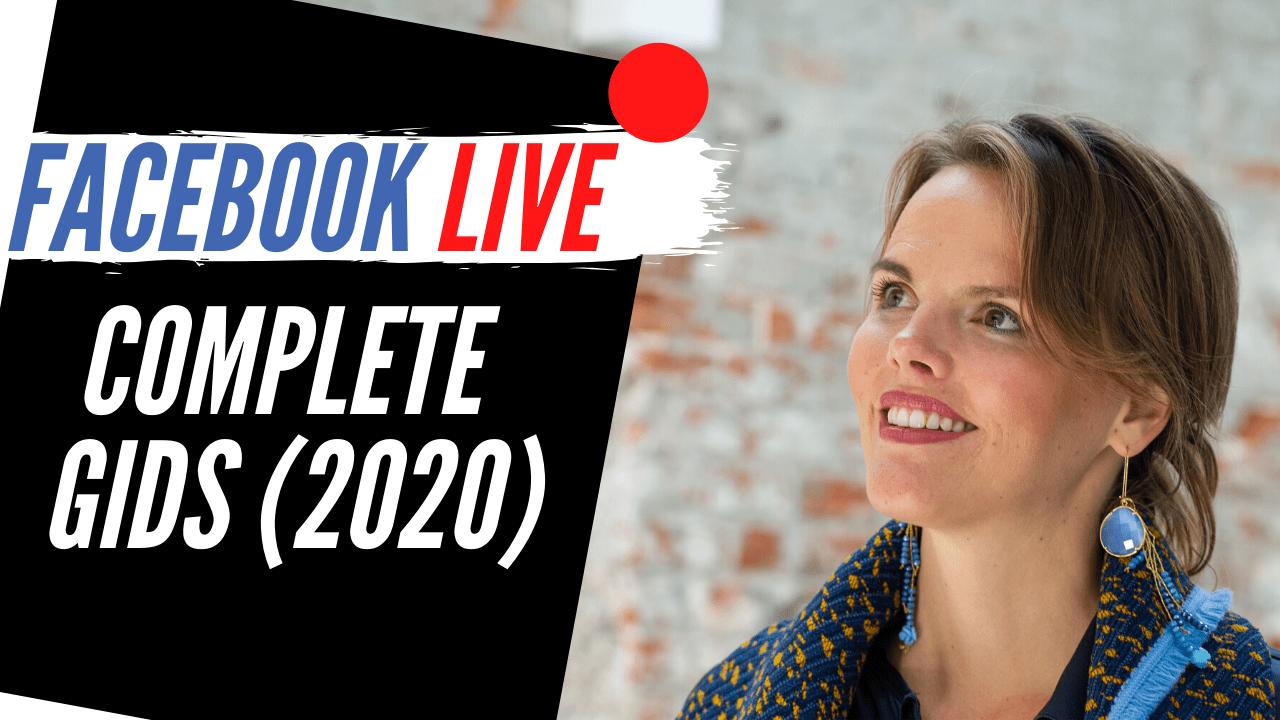 Facebook Live Video: De Complete Gids [2020]