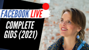 Facebook live alles wat je moet weten complete gids 2021