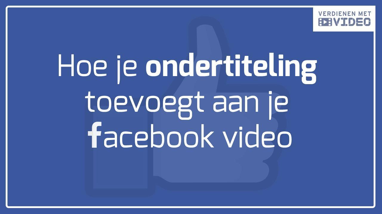 Ondertiteling toevoegen aan je Facebook video
