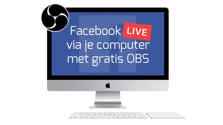 Facebook Live via je computer met obs stappenplan