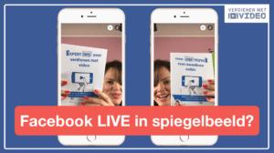 Facebook Live in spiegelbeeld niet met deze tip