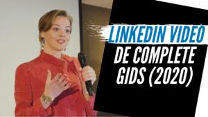 LinkedIn video de complete gids 2020