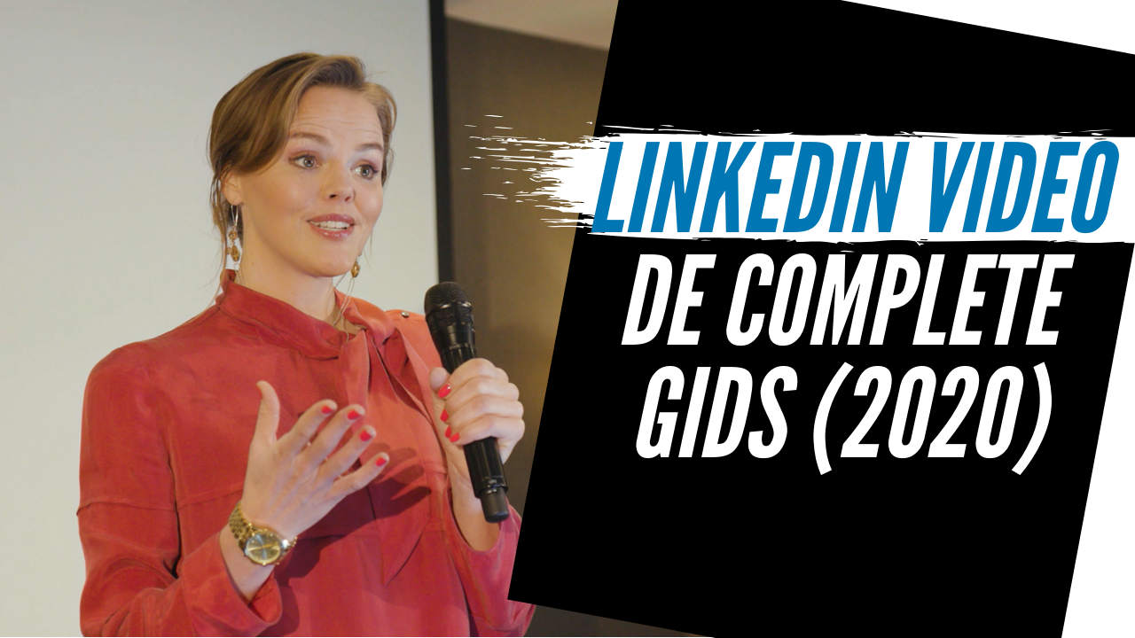 LinkedIn video de complete gids 2020