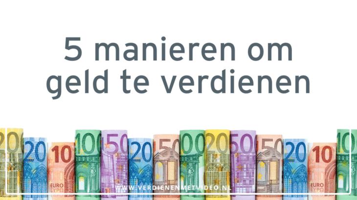 5 manieren om geld te verdienen
