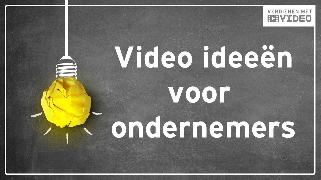 Video ideeën voor ondernemers