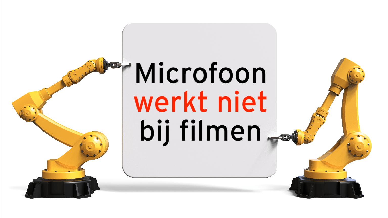 Microfoon iPhone werkt niet bij filmen