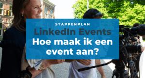 LinkedIn Events Hoe maak ik een LinkedIn event aan