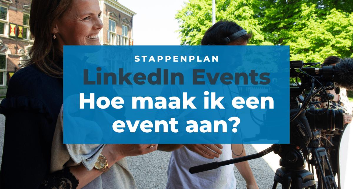 LinkedIn Events: Hoe maak ik een event aan?