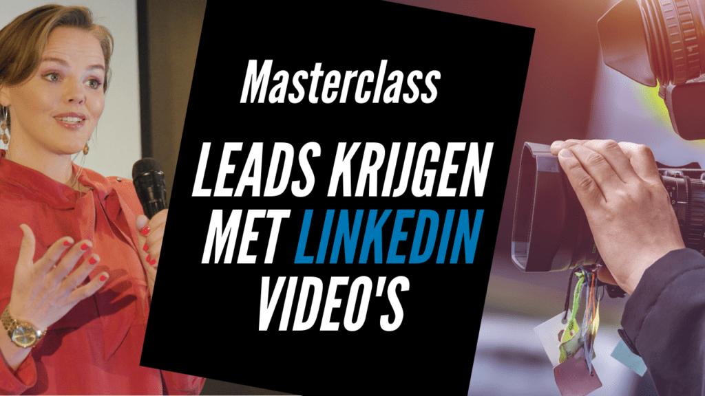Masterclass 'Leads Krijgen met LinkedIn-Video'