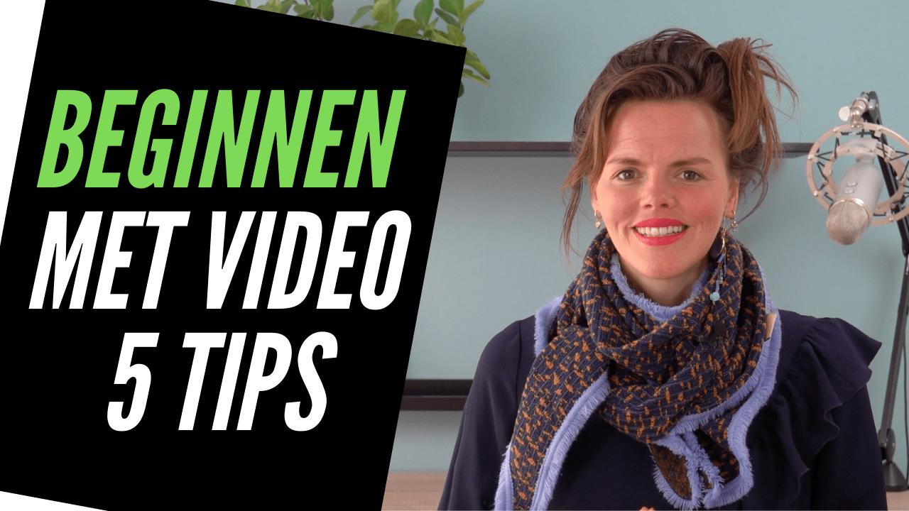 Beginnen met Video 5 tips om te starten met videomarketing