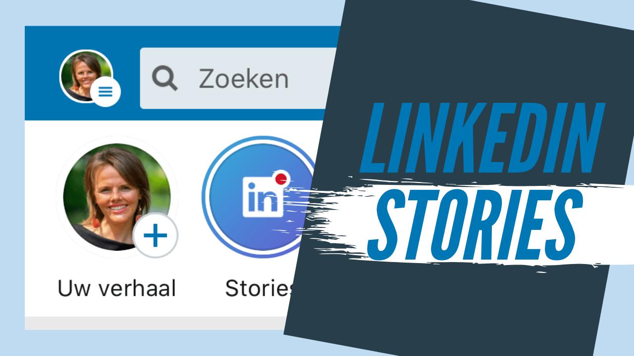LinkedIn Stories Verhalen delen Bedrijf
