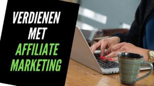Verdienen met affiliate marketing