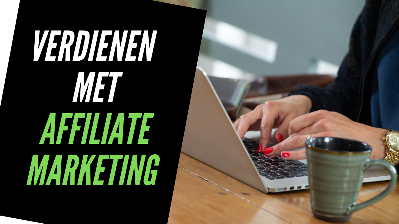 Verdienen met affiliate marketing