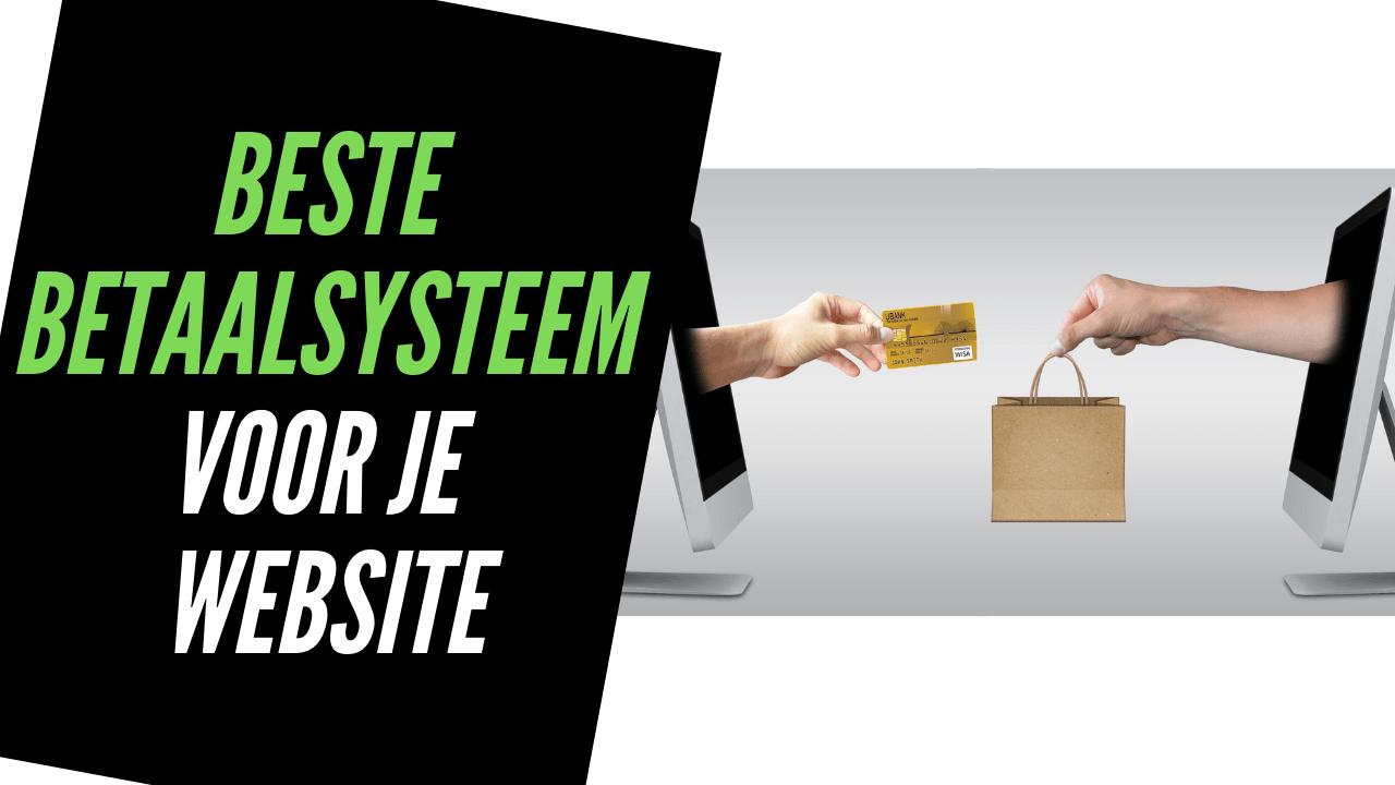 Betaalsysteem op je Website [TIP! om Klanten Online te laten Betalen]