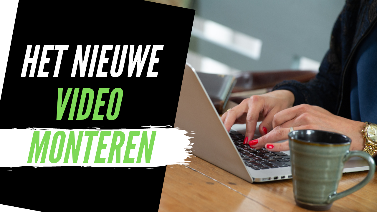Cursus Het Nieuwe Video Monteren