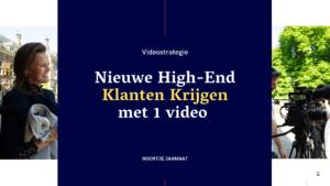 Nieuwe High End Klanten Krijgen met video